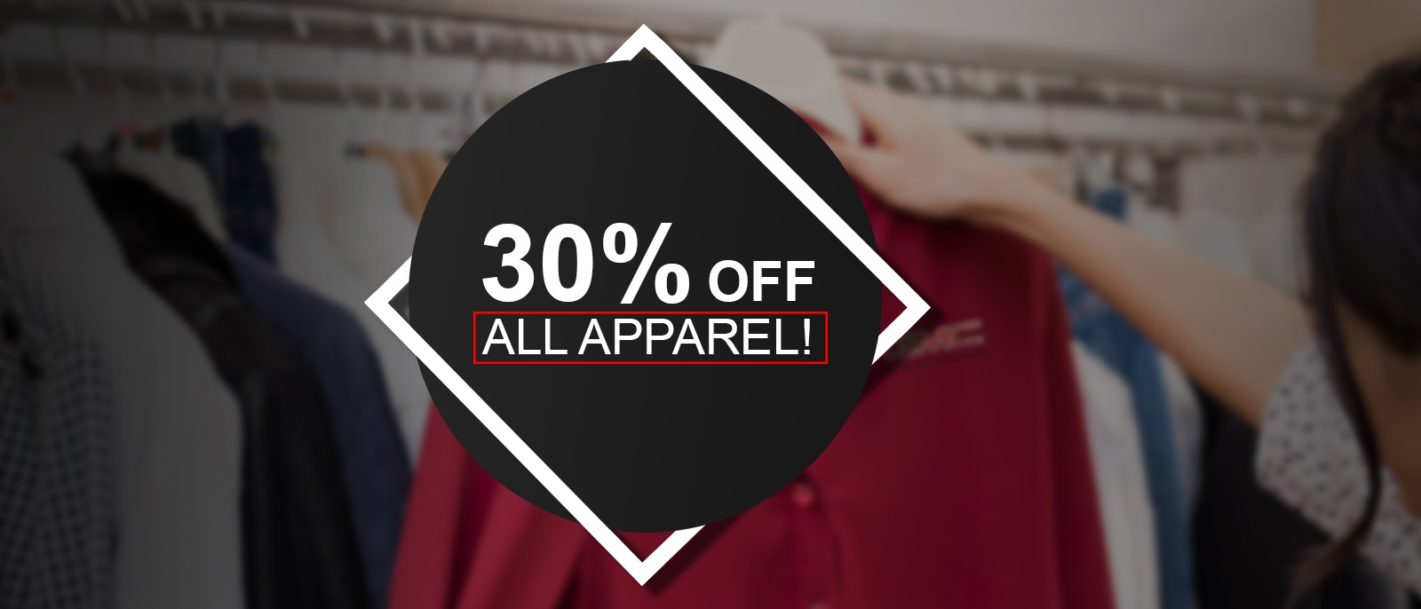 30% OFF ALL APPAREL!